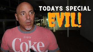 TODAYS SPECIAL...EVIL!(ABANDONED RESTAURANT SENDS ME RUNNING!)