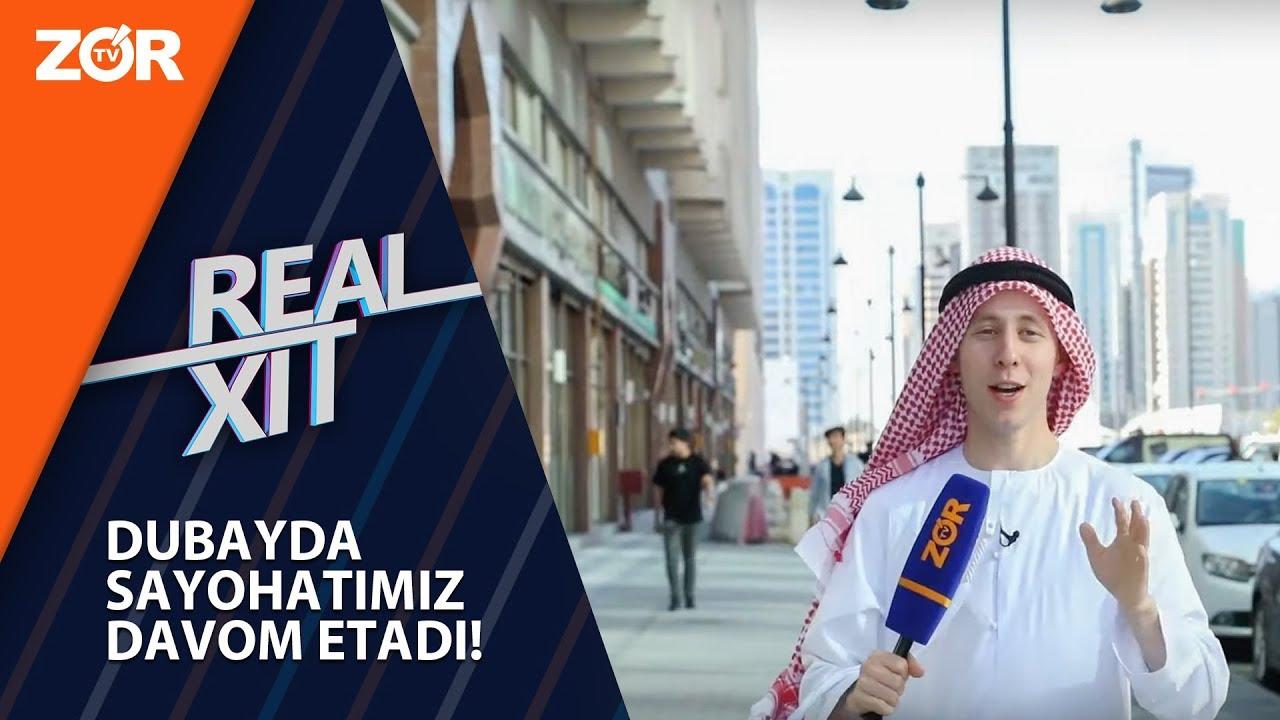 Real Xit - Dubayda sayohatimiz davom etadi!