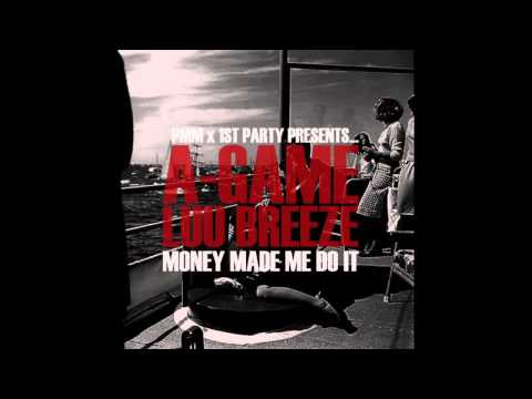 A-Game x Luu Breeze - Money Made Me Do It