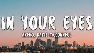 Axero - In Your Eyes ft. Katie McConnell (Lyrics)