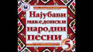 Dejgidi Magdaleno mori - The Most Beautiful Macedonian Folk Songs Vol. 5