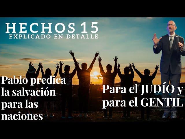 Hechos capítulo 15 - pt 1 - La salvación del judío y del gentil proclamada por los apóstoles