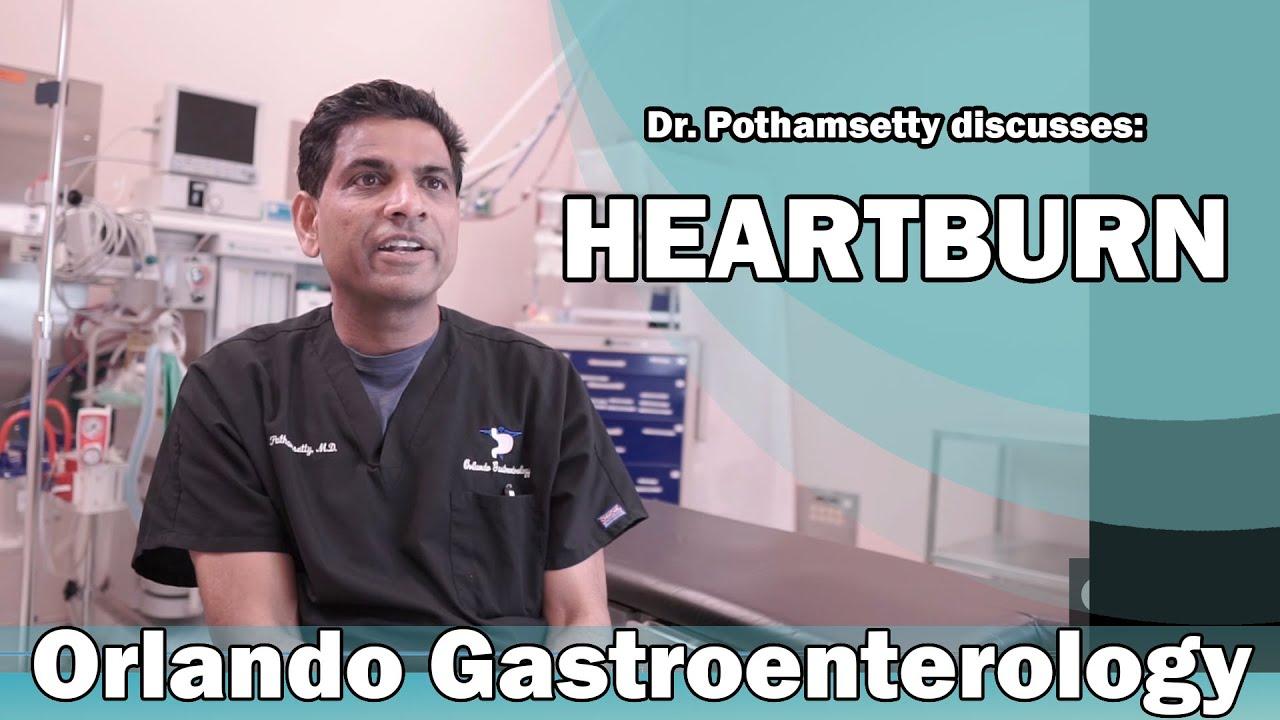 Discussion about Heartburn – Dr Pothamsetty – Orlando Gastroenterology #Gastroenterology