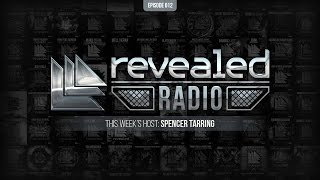 Revealed Radio 012 - Hosted by Spencer Tarring