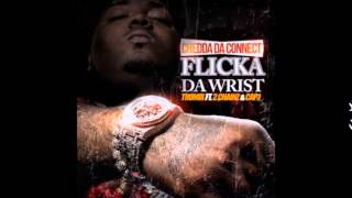 Chedda Da Connect - Flicka Da Wrist(Remix) feat. 2 Chainz & Cap 1 [official audio]