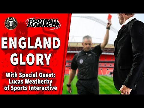 Glory Glory England II , with Lucas Weatherby, Sports Interactive