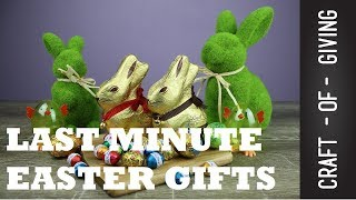Last Minute Easter Gifts | Craft Of Giving