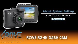 8 - Understanding System Settings of ROVE R2 4K Dash Cam