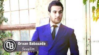 Orxan Babazade - Sevgilim (Official Audio)