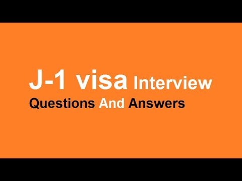 J-1 visa Interview Questions And Answers