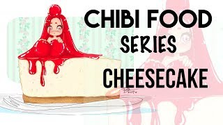 CHIBI FOOD SERIES || 🍰 CHEESECAKE 🍰