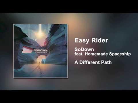 SoDown - Easy Rider (featuring Homemade Spaceship)