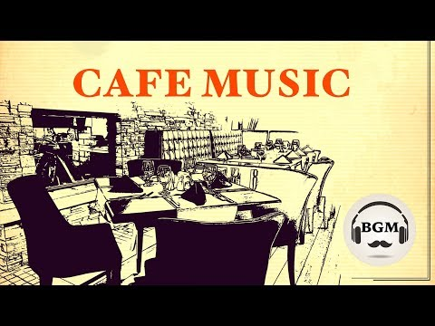 CAFE MUSIC - JAZZ & BOSSA NOVA MUSIC - Relaxing Instrumental Music For Work, Study