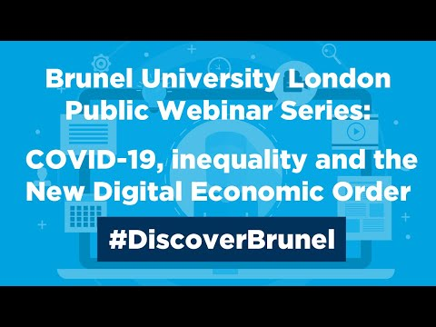 Brunel Public Webinar Series: COVID-19, inequality and the New Digital Economic Order