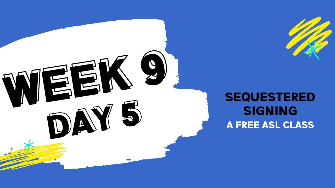 Sequestered Signing: Week 9 Day 5 (free ASL class)