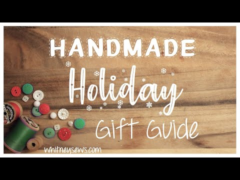 Handmade Holiday Gift Guide 2019 - Whitney Sews