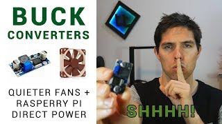 Buck converters: Quieten your 3D printer & directly power your Pi