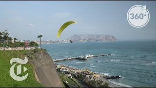 Paraglide Over Peru In 360 | The Daily 360 | The New York Times