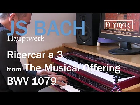 JS BACH - Ricercar a 3 from The Musical Offering BWV 1079 - Hauptwerk