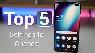 S10 Plus - Top 5 Things To Change Right Away