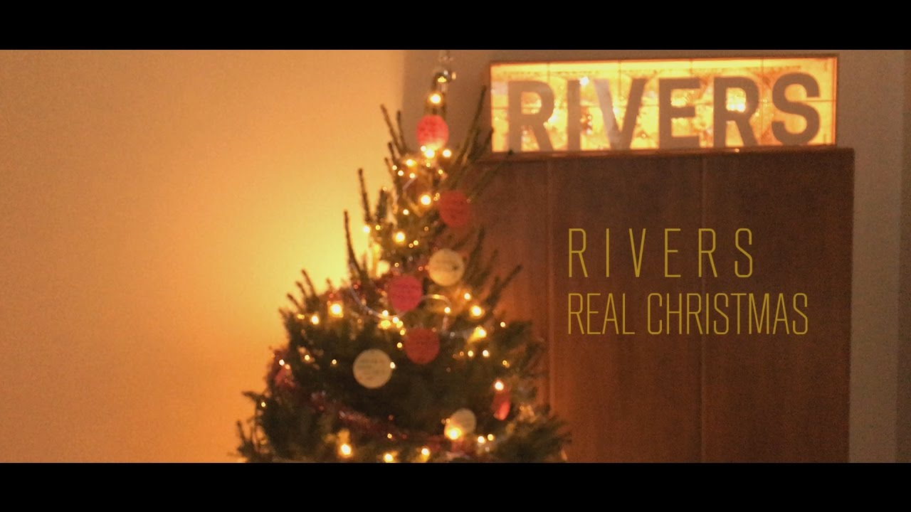 Rivers - Real Christmas