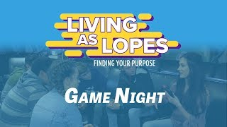 Game Night  Living As Lopes Finding Your Purpose Season 1 Episode 6