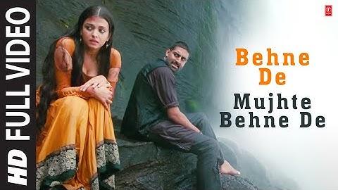 """""""Behne De Mujhe Behne De"""" Full HD Video Song Raavan   Abhishek Bachchan, Aishwarya Rai"""
