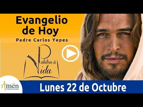 Evangelio de Hoy Lunes 22 de Octubre de 2018 | Padre Carlos Yepes