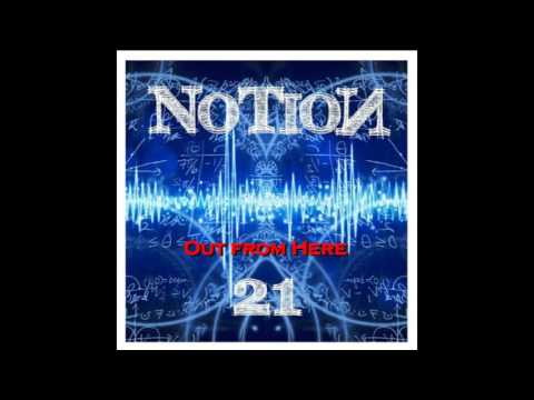 NoTioN - Out from Here (ORIGINAL SONG) ✓