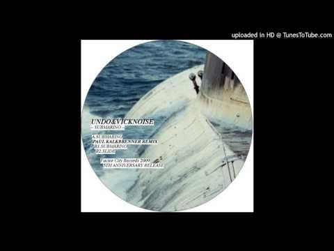 Undo & Vicknoise~Submarino [Paul Kalkbrenner Remix]