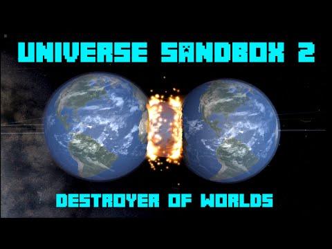 Universe Sandbox ² - DESTROYER OF WORLDS! [Part 1]