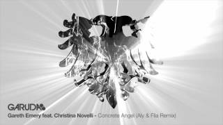 Gareth Emery feat. Christina Novelli - Concrete Angel (Aly & Fila Remix) [Garuda]