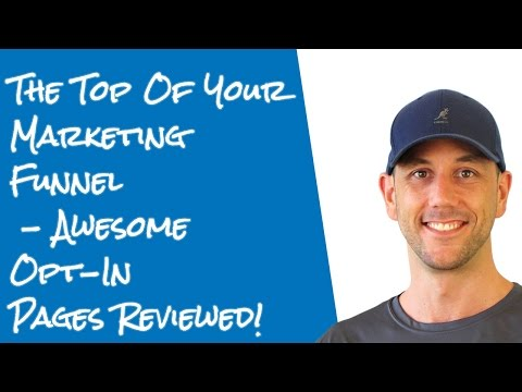Your Optin Page - The Top Of Your Marketing Funnel - High Converting Landing Pages Reviewed