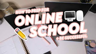 how to prepare for + have a successful online school year | my online school routine tips & tricks