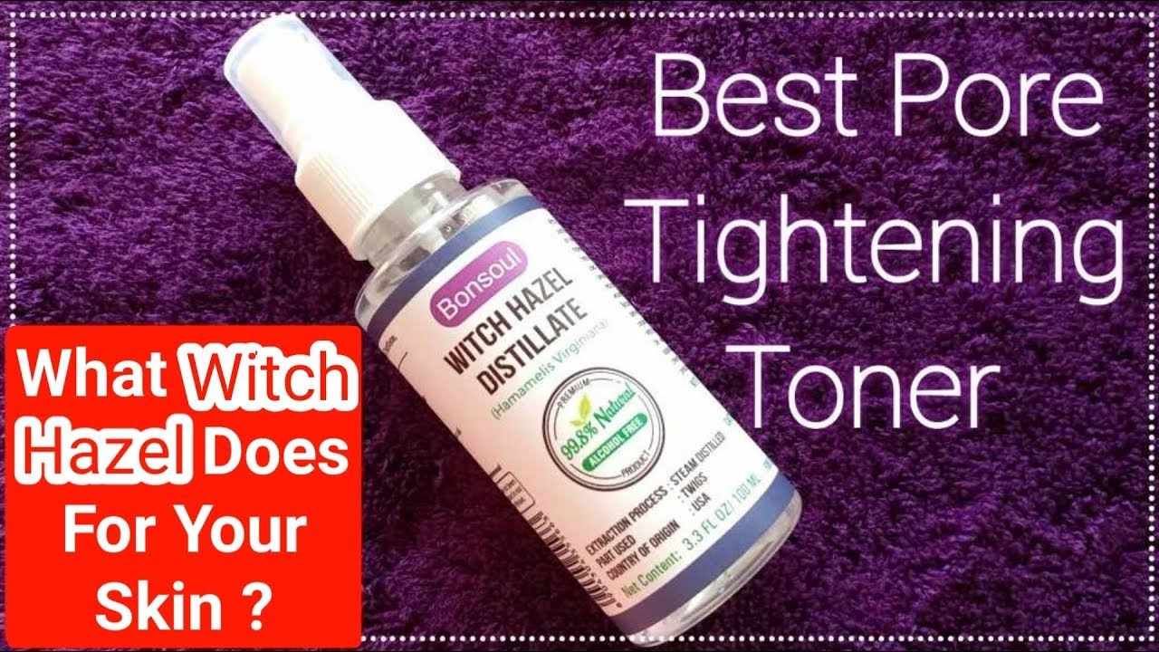 Best Pore Tightening Toner Witch Hazel Benefits For Skin Youtube