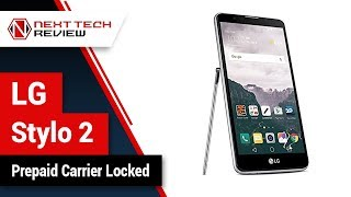 LG Stylo 2 Prepaid Carrier Locked Product Review  – NTR