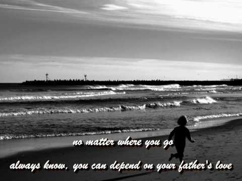 Father's Love (with lyrics) - YouTube