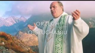 O słuchaniu. [Orzech] ks. Stanisław Orzechowski