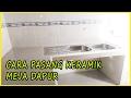 Cara Pasang Keramik Meja Dapur Step by step Bag 2