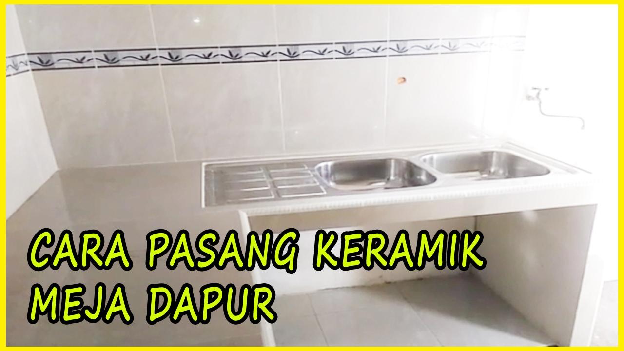 Cara Pasang Keramik Meja Dapur Step by step Bag 2 YouTube