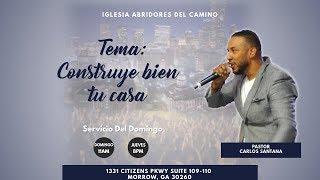 A.D.C Constuye tu casa bien (Pastor Carlos Santana)