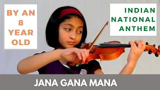 Jana Gana Mana - Indian National anthem by 8 yr old - AWESOME