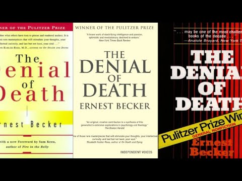The Denial Of Death By Ernest Becker Explained
