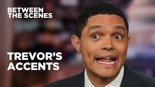 The Best of Trevor's Accents - Between The Scenes | The Daily Show