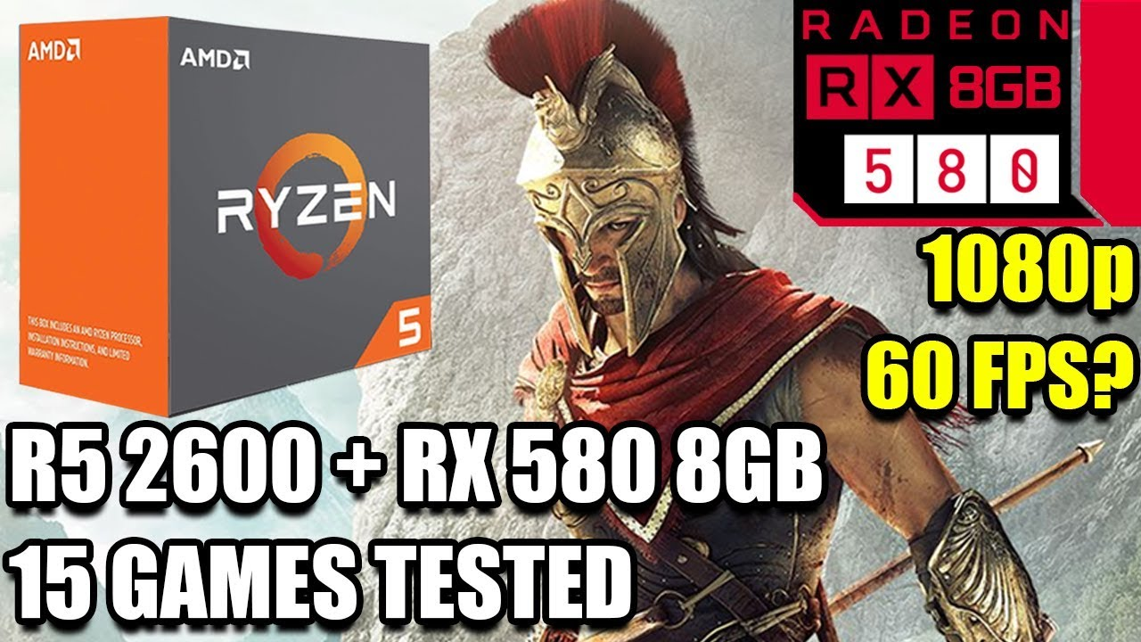 Ryzen 5 2600 paired with an RX 580 - Enough For 60 FPS? - 15 Games Tested -  1080p Benchmark PC