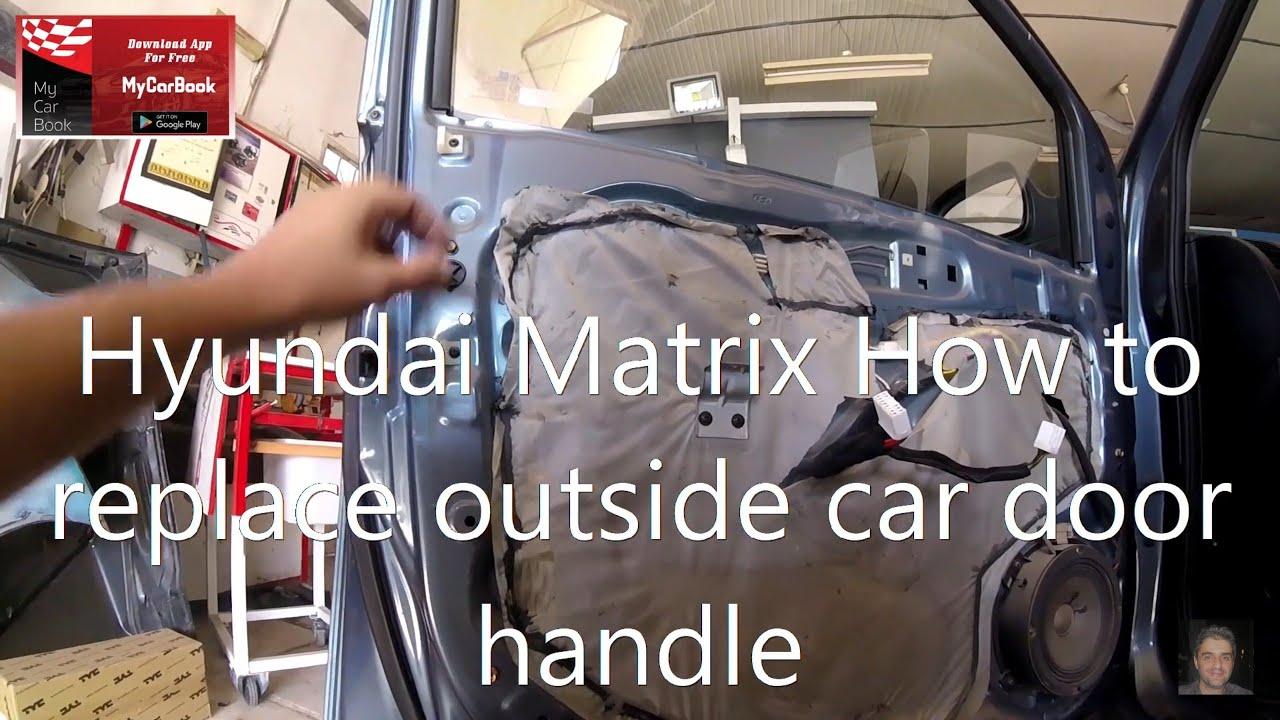 Hyundai Matrix Elantra Lavita 2001 2010 How To Replace Outside Car Door Handle Youtube