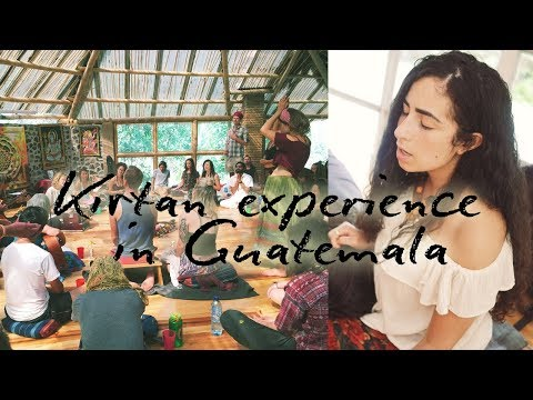 my first KIRTAN experience (Indian devotional group chant) + I'm in Guatemala!