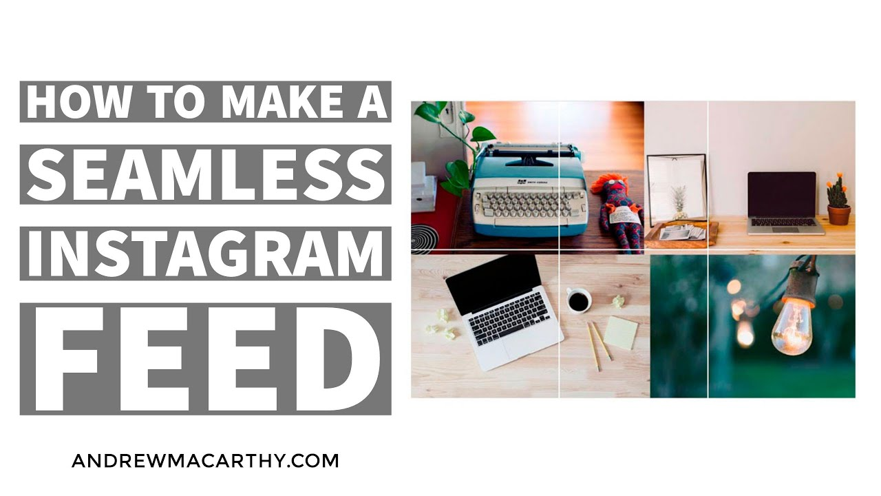 Feed Instagram: How To Make A Seamless Instagram Photo Feed (With