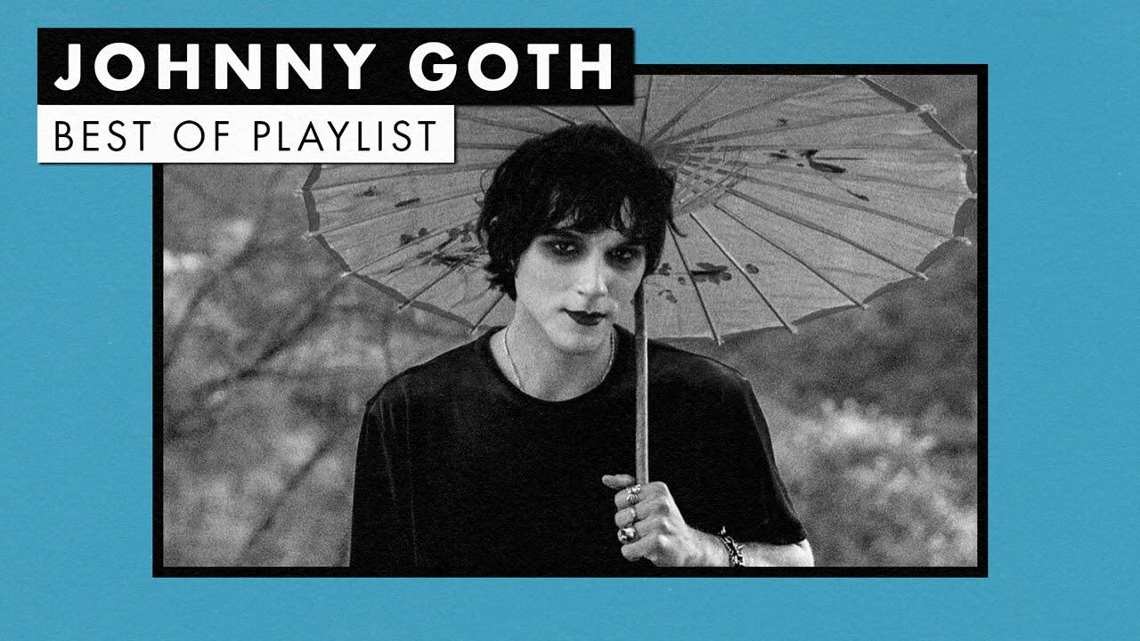 Johnny Goth | Best of Playlist
