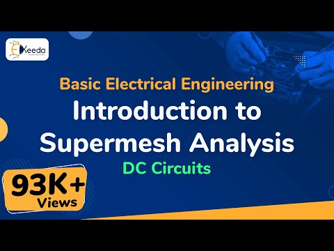 Supermesh Analysis - DC Circuits - Basic Electrical Engineering - First Year